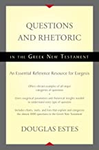 Questions and Rhetoric in the Greek New Testament: An Essential Reference Resource for Exegesis (English Edition)