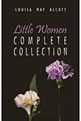 The Complete Little Women: Little Women, Good Wives, Little Men, Jo's Boys (English Edition) eBook Kindle