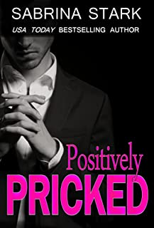 Positively Pricked: A Billionaire Loathing-to-Love Romance