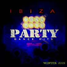 Ibiza Party Dance Hits Winter 2015 (60 Top Chart Parade Dance Progressive House EDM Electro Hits)