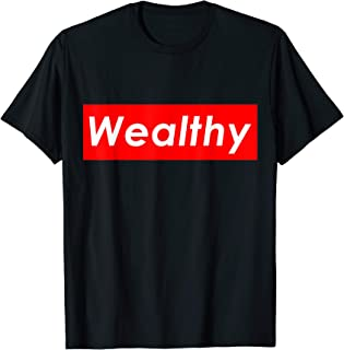 Best wealthy t shirt Reviews