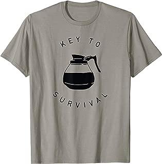 Key to Survival - Funny Coffee T-Shirt