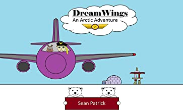 Dream Wings: An Arctic Adventure (English Edition)