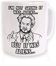 I`m Not Saying It Was Aliens But It Was Aliens Mug