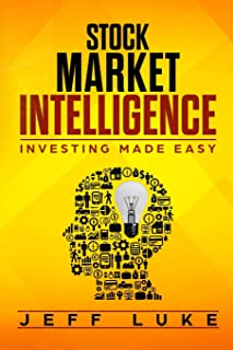STOCK MARKET INTELLIGENCE: INVESTING MADE EASY