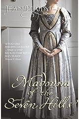 Madonna of the Seven Hills: (Lucrezia Borgia) Kindle Edition