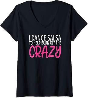 Womens I Dance Salsa to Burn Off The Crazy - Salsa Dancer V-Neck T-Shirt