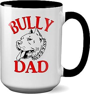 American Bully Dad Custom Coffee Mug // My Best Friend Has 4 Paws//Dog Dad Gifts (15 OZ)