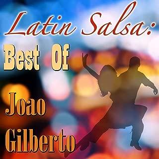 Latin Salsa: Best Of Joao Gilberto