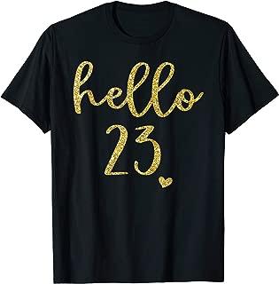 Hello 23 Twenty Three Years Old 23th Birthday Squad Shirt