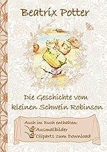 Die Geschichte vom kleinen Schwein Robinson (inklusive Ausmalbilder und Cliparts zum Download): The Tale of Little Pig Rob...