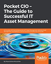 Pocket CIO – The Guide to Successful IT Asset Management: Get to grips with the fundamentals of IT Asset Management, Software Asset Management, and Software ... Audits with this guide (English Edition)