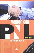 Vender con PNL/ The Unfair Advantage: Una ventaja oculta/ Sell with NLP (Programacion Neurolinguistica) (Spanish Edition)