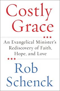 Costly Grace: An Evangelical Minister's Rediscovery of Faith, Hope, and Love