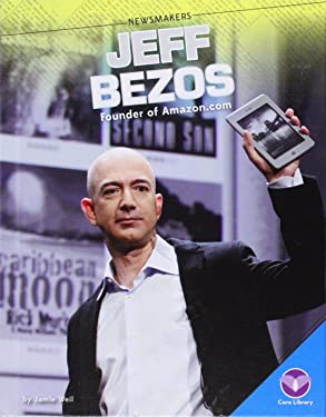 Jeff Bezos: Founder of Amazon.com (Newsmakers)