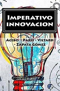 Imperativo innovacion: ¿Cómo pueden las empresas dar el próximo salto innovativo? El caso LATAM y - en especial - Argentina.