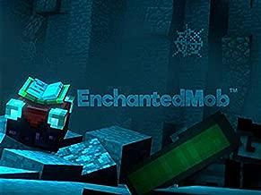 "Clip: EnchantedMobâ""¢"