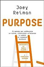 Purpose: Il metodo per rafforzare un brand, rilanciare un'azienda e creare un successo duraturo (Italian Edition)