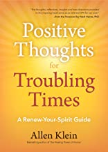 Positive Thoughts for Troubling Times: A Renew-Your-Spirit Guide (Politics of Love, Uplifting Quotes, Affirmations) (English Edition)