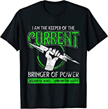 I Am The Keeper Of The Current Bringer of Power T-Shirt