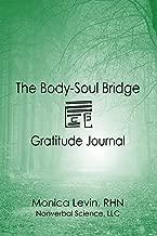 The Body-Soul Bridge Gratitude Journal;The Body-Soul Bridge