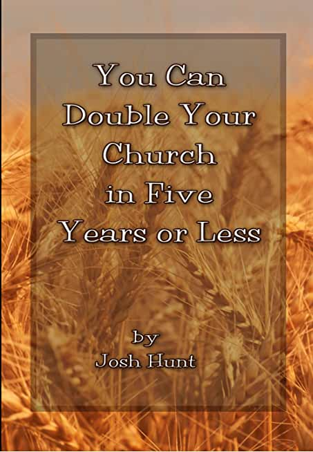 You Can Double Your CHURCH in FIVE Years or Less (English Edition)