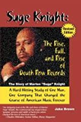 Suge Knight: The Rise, Fall and Rise of Death Row Records Kindle Edition