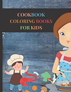 cookbook coloring books for kids: Simple Recipes to Cook, Eat