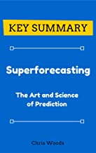 [KEY SUMMARY] Superforecasting: The Art and Science of Prediction (Top Rated 30-min Series)
