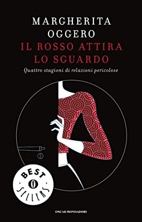 Il rosso attira lo sguardo: Quattro stagioni di relazioni pericolose (Oscar bestsellers Vol. 1952)