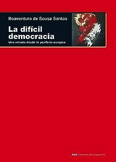 LA DIFÍCIL DEMOCRACIA. Una mirada desde la periferia europea (Cuestiones de antagonismo nº 93)