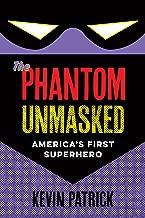 The Phantom Unmasked: America's First Superhero