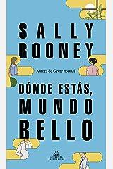 Dónde estás, mundo bello: La nueva novela de la aclamada autora de «Gente normal» (Spanish Edition) Kindle Edition