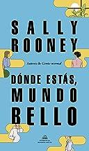 Dónde estás, mundo bello: La nueva novela de la aclamada autora de «Gente normal» (Spanish Edition)