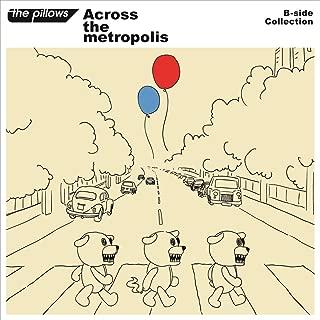 B-side Collection 『Across the metropolis』(CD2枚組+スマプラ)