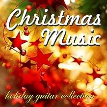 Christmas Music - Holiday Guitar Collection
