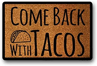 BXBCASEHOMEMAT Come Back with Tacos - Spring Decor - Front Porch - Housewarming Gift - Spring Decor - Home Decor - Handpainted Cute Funny Quotes Doormat 18