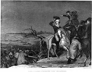 Crossing The Delaware NWashington Crossing The Delaware General George Washington Leading His Troop Across The Delaware Ri...