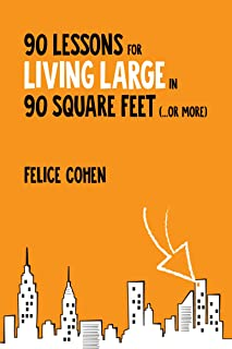 90 Lessons for Living Large in 90 Square Feet (...or more) (English Edition)