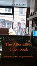 The Alternative Guestbook: Welcome to the people business. (English Edition)