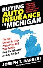 Buying Auto Insurance in Michigan: Everything You Need to Know About Michigan's New No Fault Laws