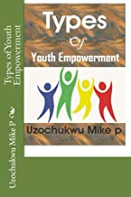 Types of Youth Empowerment (Basic Information in Youth and Youth Empowerment Book 6)