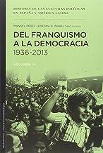 Historia de las culturas políticas en España y América Latina: Del Franquismo a la Democracía 1936-2013: 4
