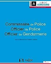 Commissaire de police. Officier de police. Officier de gendarmerie - 7e éd. (Spécial Concours)