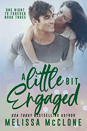 A Little Bit Engaged (One Night to Forever Book 3) (English Edition)