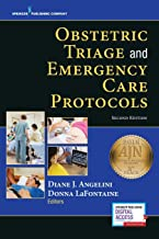 Obstetric Triage and Emergency Care Protocols, Second Edition