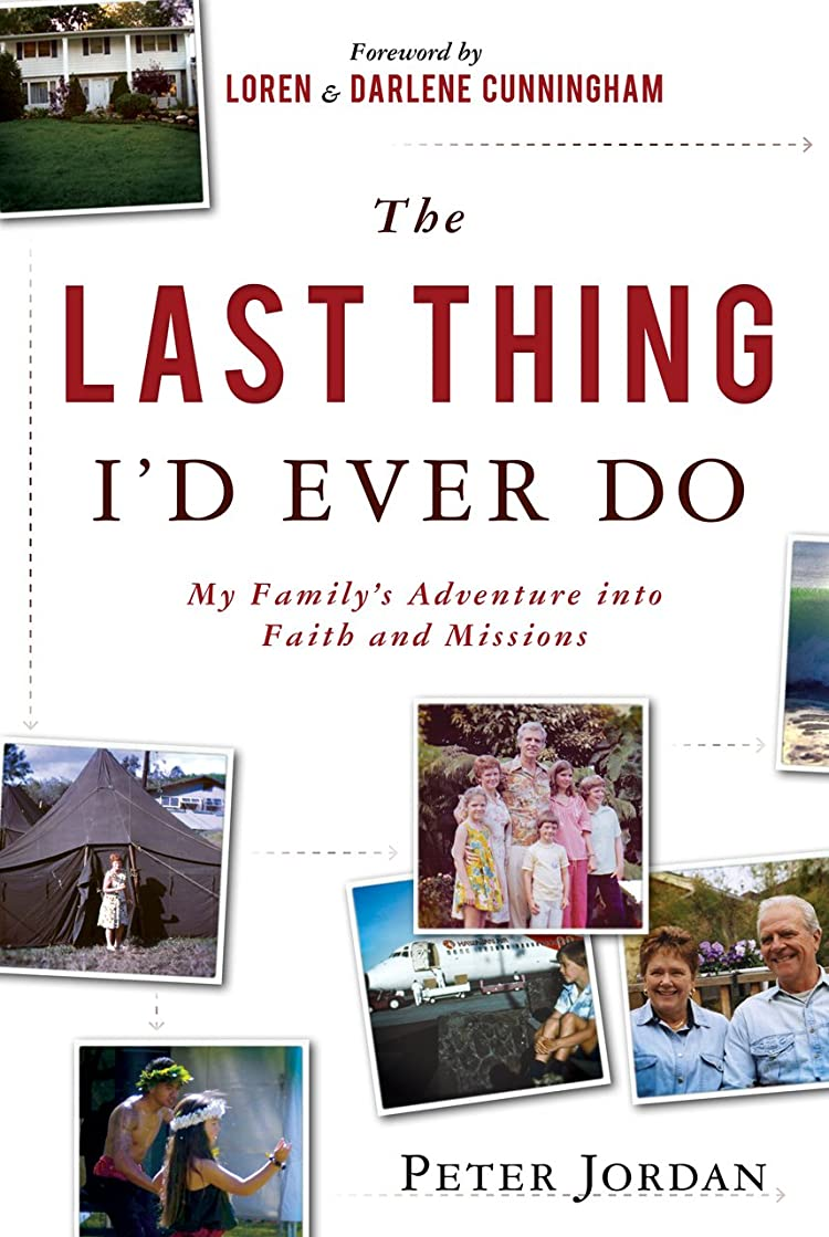 以上アルプスカメThe Last Thing I'd Ever Do: My Family's Adventure into Faith and Missions (English Edition)