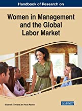 Handbook of Research on Women in Management and the Global Labor Market (Advances in Logistics, Operations, and Management...