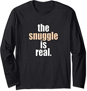 The Snuggle Is Real Funny Sleep Nap Time Long Sleeve T Shirt