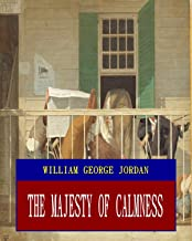 The Majesty of Calmness (Unabridged) (ANNOTATED) (Great Classic Work Selected)